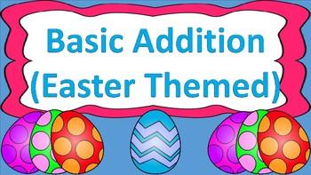Basic Addition Task Cards (Easter Themed)