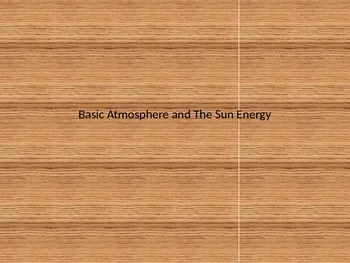 Basic Atmosphere and Sun Energy Powerpoint