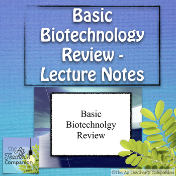 Basic Biotech Review Unit Notes for Instruction