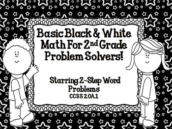 Basic Black and White Math For Second grade Problem Solvers! 2.OA.1