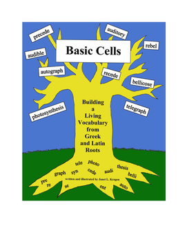 Basic Cells: Building a Living Vocabulary from Greek and Latin Roots
