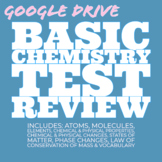 Basic Chemistry Test Review on GOOGLE DRIVE