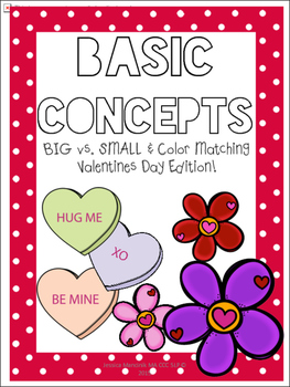 Basic Concepts - Big vs. Small Valentines Day Edition