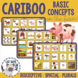 Cariboo Basic Concepts: Descriptives, Plurals, Spatial, Sp