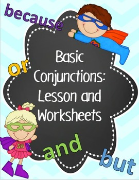 Basic Conjunctions: Lesson Plan and Worksheets