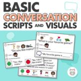 Basic Conversation Visuals and Scripts