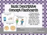 Basic Descriptive Concepts & Opposites Flashcards
