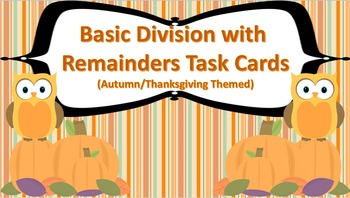 Basic Division with Remainders Task Cards {Autumn / Thanks