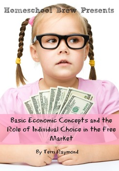 Basic Economic Concepts and the Role of Individual Choice in the Free Market