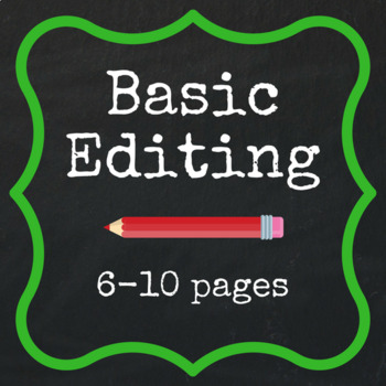 Basic Editing - 6-10 pages