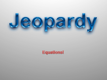 Basic Equation Jeopardy