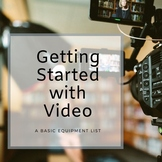 Basic Equipment List for Getting Started with Video