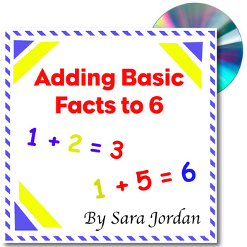 Adding Basic Facts to 6 (Six) - MP3 Song w/ Lyrics & Activities (Common Core)