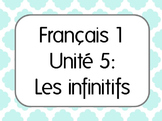 Basic French I Unit 5 Infinitives with 7 Lesson Plans & Activities + Unit Exam