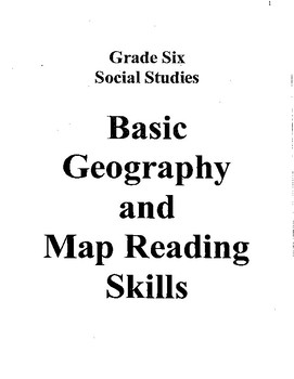 Grade 6 Social Studies Basic Geography and Map Reading Skills Unit