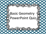 Basic Geometry PowerPoint Quiz