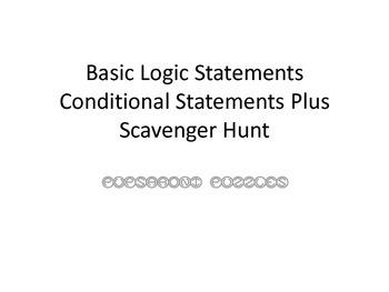 Basic Logic - Conditional Statements Plus Scavenger Hunt - PP
