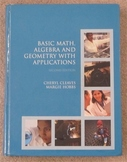 Basic Math. Algebra and Geometry With Applications (Math Textbook)