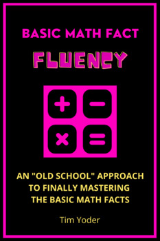 """Basic Math Fact Fluency - An """"Old School"""" Approach to Mastering the Basic Facts"""