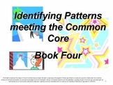 Identifying Patterns: Meeting the Common Core: Book Four