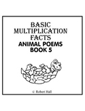 Basic Multiplication Facts Animal Poems - Book 5