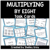 Basic Multiplication Facts Task Cards: Multiplying by 8