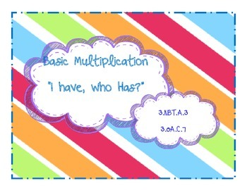 "Basic Multiplication, ""I Have, Who Has?"" Game"