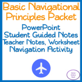 Basic Navigational Principles Packet: PowerPoint, Student Guided Notes, Activity
