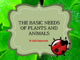 Basic Needs of Plants and Animals