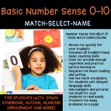 Basic Number Sense 0-10, MATCH-SELECT-NAME Down Syndrome,