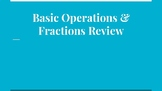 Basic Operations & Fractions Review