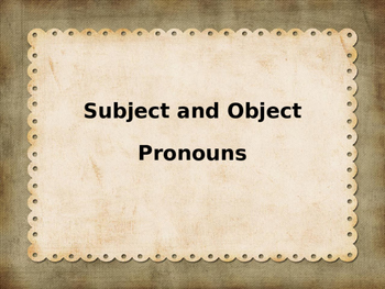 Basic Presentation on Subject and Object Pronouns
