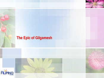 Basic Presentation on the Epic of Gilgamesh
