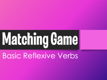 Spanish Reflexive Verb Matching Game
