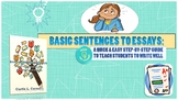 Basic Sentences To Essays: An Easy Step-By-Step Guide To T
