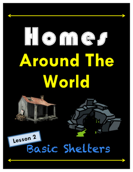 Homes Around The World // Basic Shelters