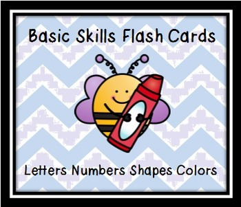 Basic Skills Flash Cards:  Letters, Numbers, Shapes, and Colors