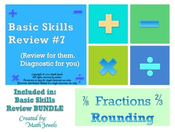 Basic Skills Review #7  (Review for them, Diagnostic for you)