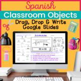Spanish Classroom Objects Supplies Drag Drop Google Slides