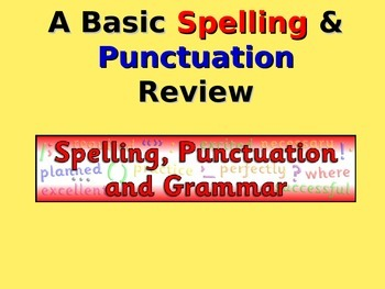 Basic Spelling and Punctuation Review
