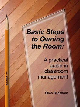 Basic Steps to Owning the Room: A Practical Guide to Classroom Management