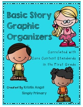 Basic Story Graphic Organizers Pack