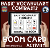 Basic Vocabulary Contrasts BOOM Card Activity:  Digital Interactive Book