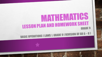 Grade 9 Basic operations (laws).Grade 9 (Revision of Gr 6 – 8 )