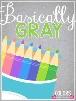 Basically Gray {Classroom Decor Color Posters}