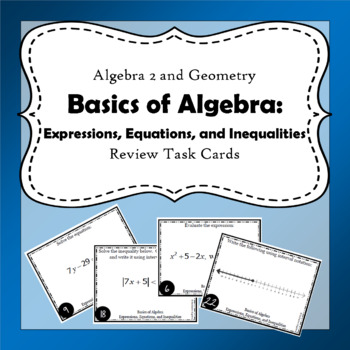 Basics of Algebra: Expressions, Equations, and Inequalities Task Cards