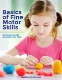 Basics of Fine Motor Skills - Developmental Activities for Kids