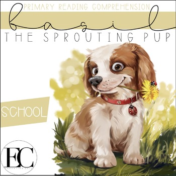 Basil: The Sprouting Pup At School Primary Reading Comprehension