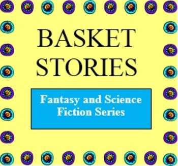 Basket Stories (Fantasy/SciFi Series): A Creative Writing Activity (Printed)