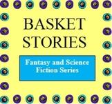 Basket Stories (Fantasy/SciFi Series): A Creative Writing
